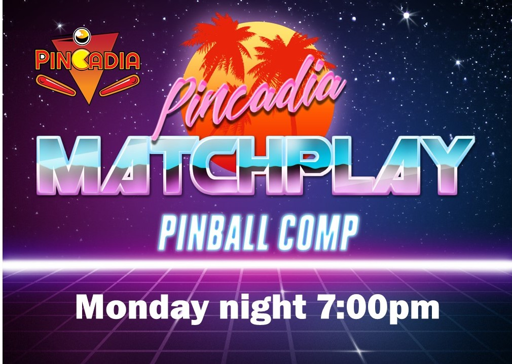 Pincadia Matchplay Pinball Competition on Tonight!